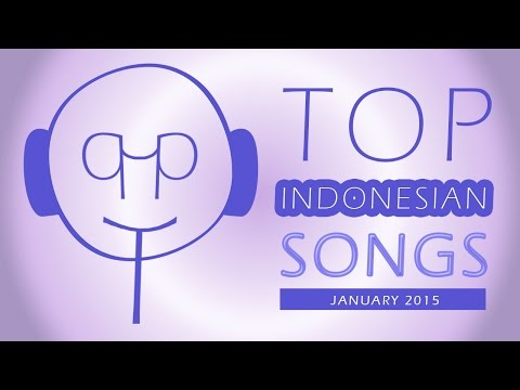 TOP INDONESIAN SONGS FOR PERIODE 01 - 31 JANUARY2015 (DIFFERENT SONGS EVERY MONTH)
