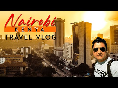 The Nairobi City Travel VLOG (Kenya, Africa)