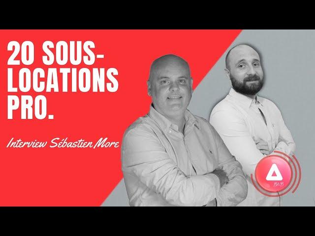 JE LANCE 20 SOUS-LOCATIONS PRO ! - Interview avec Sébastien More de la chaine Sous-Loueur