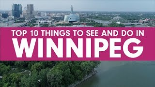 Things to Do and See in Winnipeg