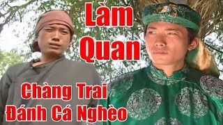 Chàng Trai Đánh Cá Nghèo Khổ Được Làm Quan - Phim Cổ Tích Việt Nam Hay Nhất, Chuyện Cổ Tích Xưa