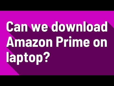 Can We Download Amazon Prime On Laptop?