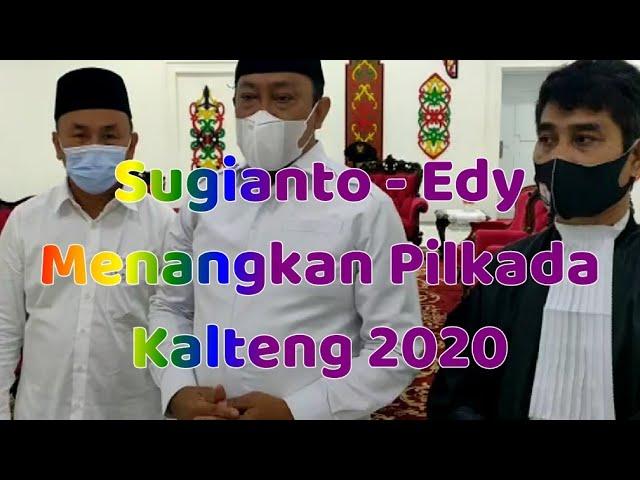 Sugianto Sabran - Edy Pratowo Menangkan Pilkada Kalteng 2020