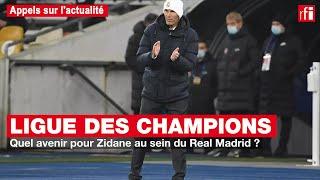 Ligue des champions : quel avenir pour Zidane au sein du Real Madrid ?