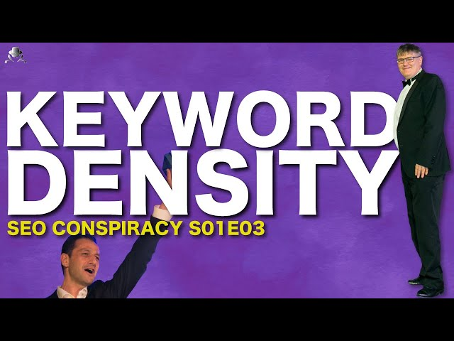 KEYWORD DENSITY FOR GOOGLE SEO IS NOT WHAT YOU THINK - SEO Conspiracy S01E03