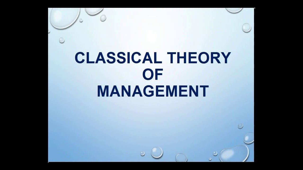classical management theories Management models and theories associated with motivation, leadership and change management, and their application to practical situations.