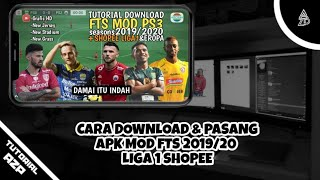 Gambar cover TUTORIAL DOWNLOAD APK DATA OBB FTS MOD PS3 2019/2020 | SHOPEE LIGA 1 & EROPA NEW SEASON