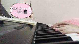 Gọi tên em - MIN (Piano Cover)