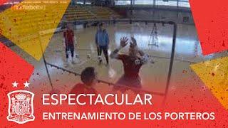 Espectacular entrenamiento de los porteros de la Selección española de Fútbol Sala