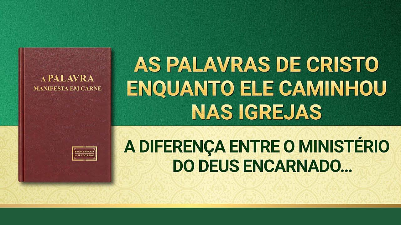 """Palavra de Deus """"A diferença entre o ministério do Deus encarnado e o dever do homem"""""""