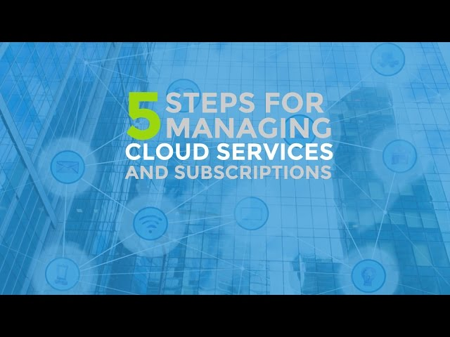 Webinar: 5 Steps To Managing Cloud Services & Subscriptions