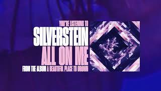 Silverstein - All On Me