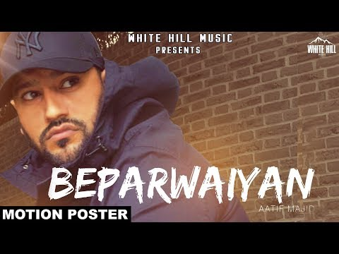 Beparwaiyan (Motion Poster) Aatif Majid |...