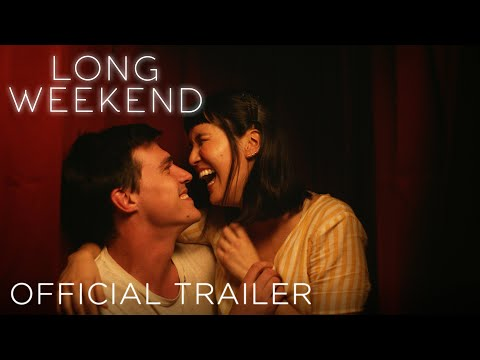 LONG WEEKEND - Official Trailer (HD)