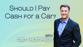 Should I Pay Cash for a Car? - Cash or Finance Car - Financial Tips When Buying a New or Used Car