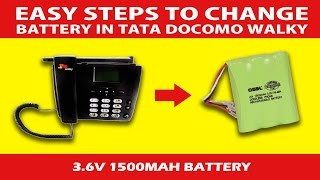 Easy Steps to change Battery in Tata Docomo Walky (Review)