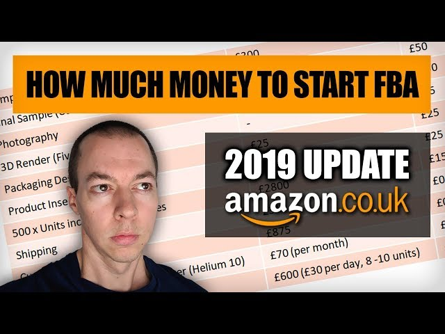 How Much Money Do You Need to Start Amazon FBA in 2019 - Amazon FBA Costs UK