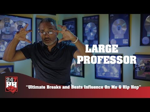 Large Professor - Ultimate Breaks and Beats Influence On Me & Hip Hop (247HH Exclusive)