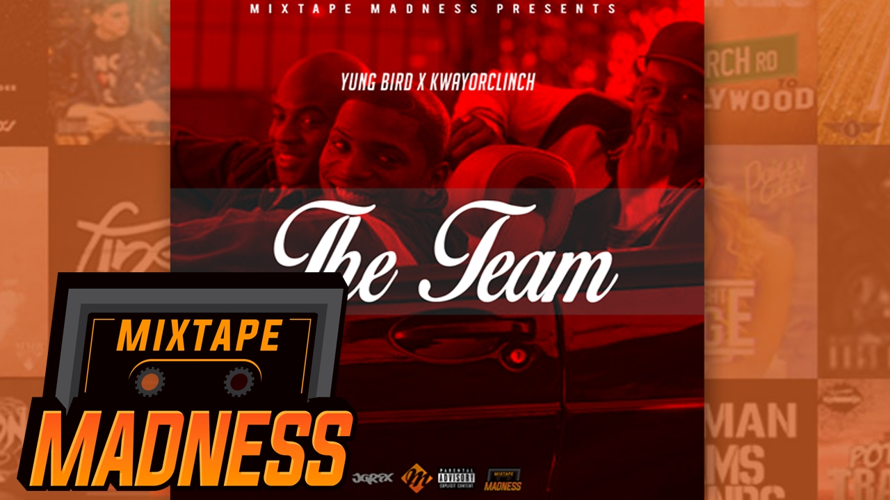 Download Yung Bird x KwayOrClinch - The Team | @MixtapeMadness