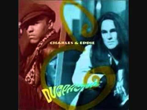 Charles & Eddie ~ Love Is a Beautiful Thing