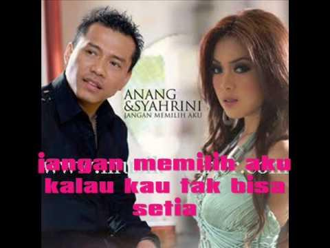 Jangan Memilih Aku by Anang & Syahrini with Lyric