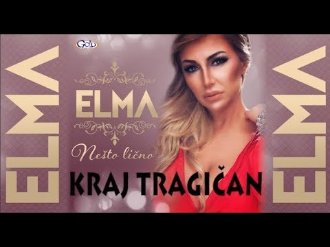 ELMA - KRAJ TRAGIČAN - (Audio 2018)