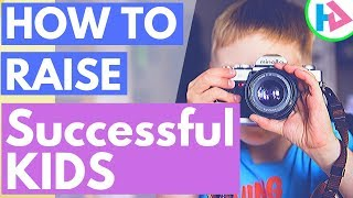How To Raise Successful Kids With The Rules Of Education