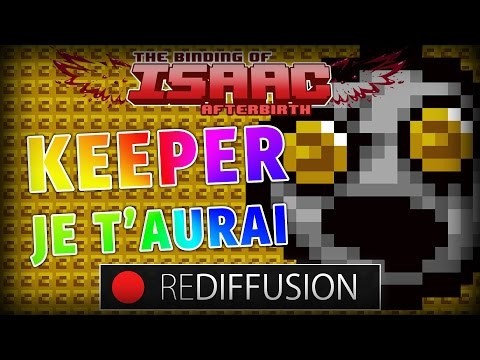 KEEPER JE T'AURAI - Isaac Afterbirth