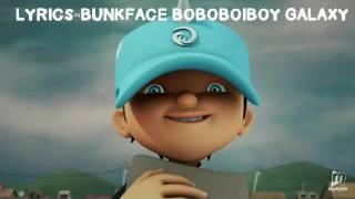 "LYRICS-BOBOIBOY GALAXY BUNKFACE ""DUNIA BARU"" (FULL)"