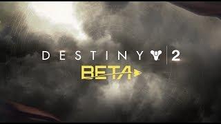 Destiny 2 Beta - OUR HOMECOMING!!!