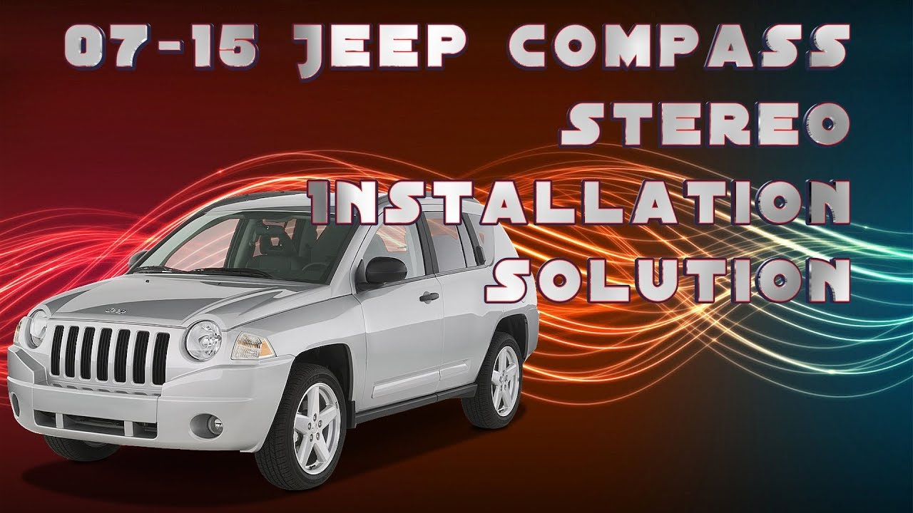 medium resolution of 2007 2015 jeep compass stereo harness solution