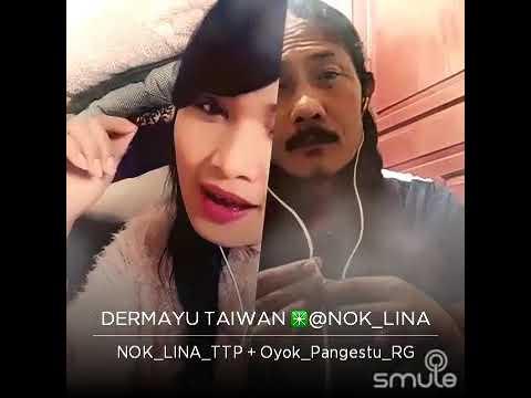 DERMAYU TAIWAN @NOK_LINA  ft Oyok_pangestu