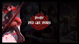 RWBY Theme - Red Like Roses Parte 1 & 2 with Lyrics + sub español