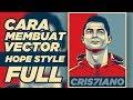 Tutorial Cara Mambuat Vector Hope Style | Cristiano Ronaldo FULL