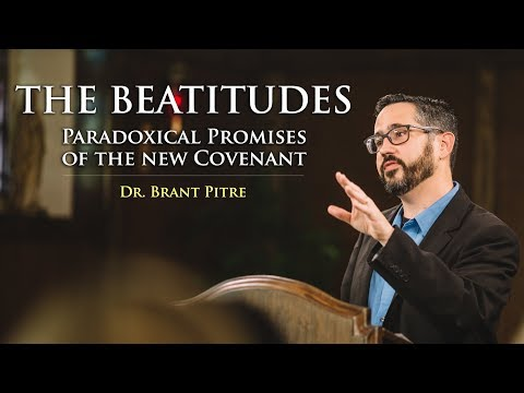 The Beatitudes: Paradoxical Promises of the New Covenant
