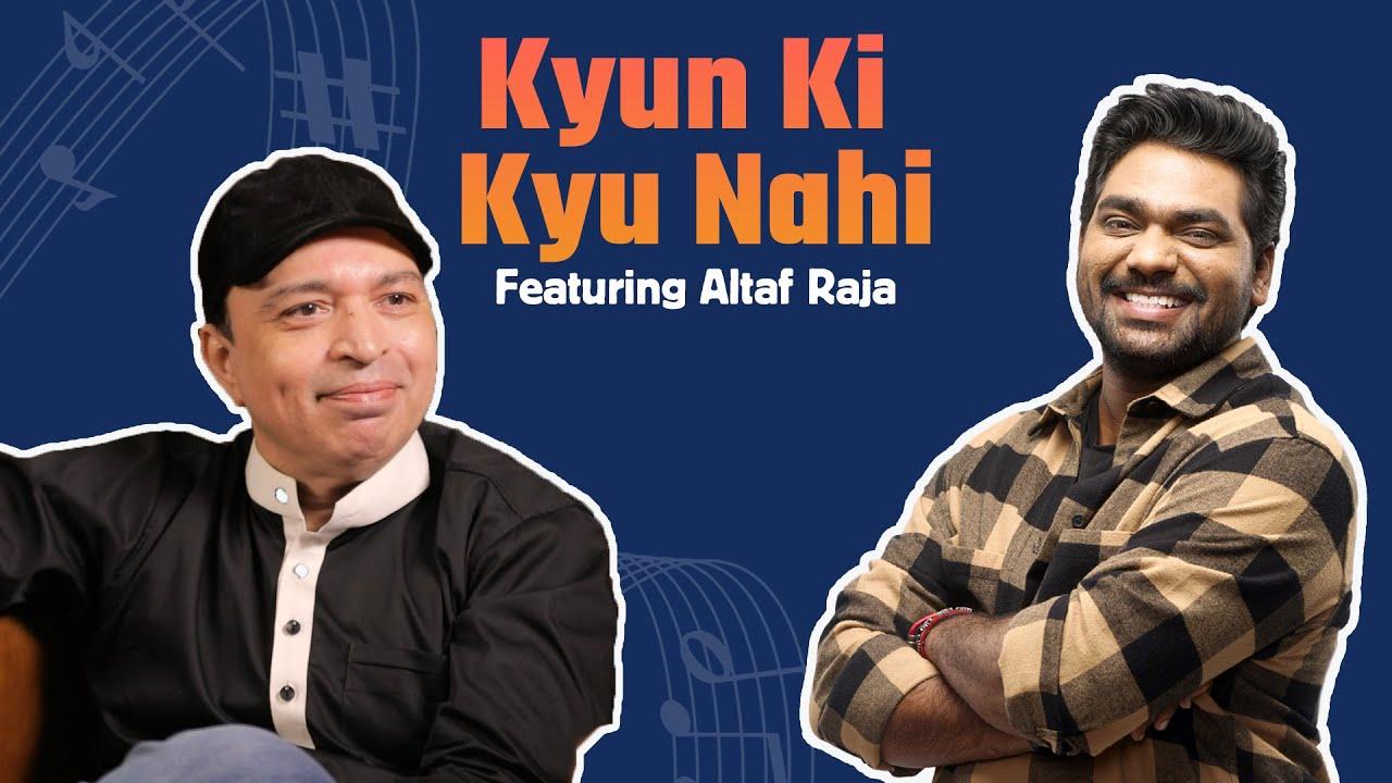 Kyun Ki Kyun Nahi | Ft Altaf Raja | Zakir Khan | EP 2