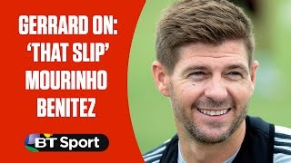 Steven Gerrard - That slip, Mourinho and Benitez | BT Sport