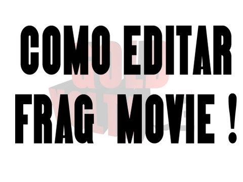 Como editar FragMovie #GV
