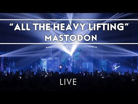 Mastodon: All The Heavy Lifting (Live from Brixton) [Live]