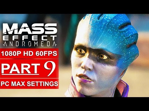 MASS EFFECT ANDROMEDA Gameplay Walkthrough Part 9 [1080p HD 60FPS PC MAX SETTINGS] - No Commentary