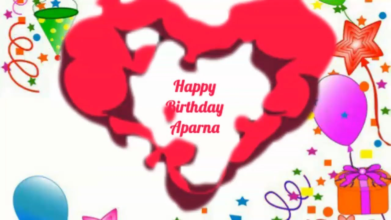 happy birthday aparna birthday names videos birthday names songs