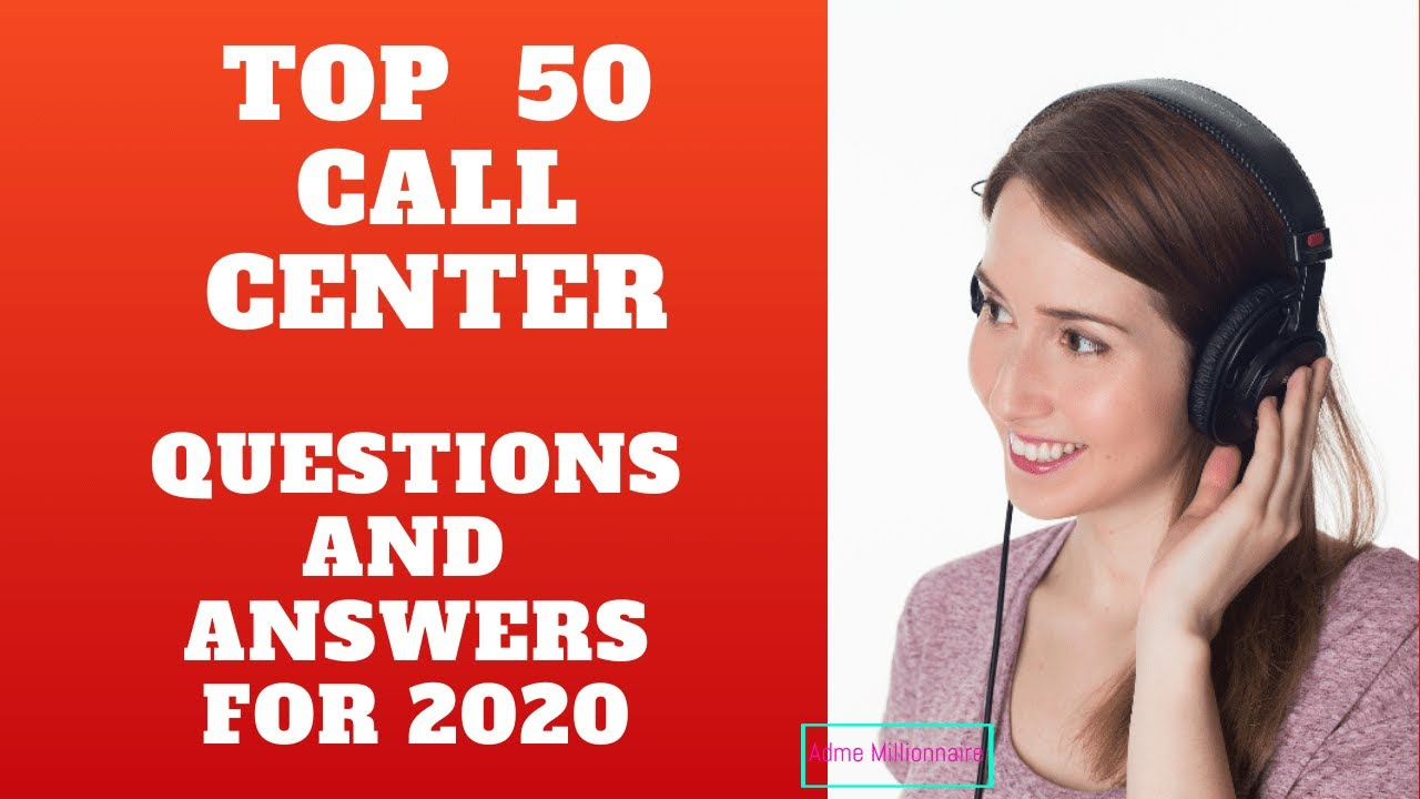 TOP 50 CALL CENTER QUESTIONS AND ANSWERS INTERVIEWS FOR ...