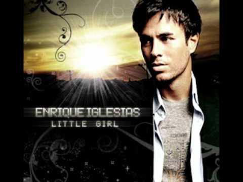 Enrique Iglesias Little Girl Audio