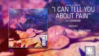Converge (Massachusetts) - I Can Tell You About Pain (2017)   Full EP