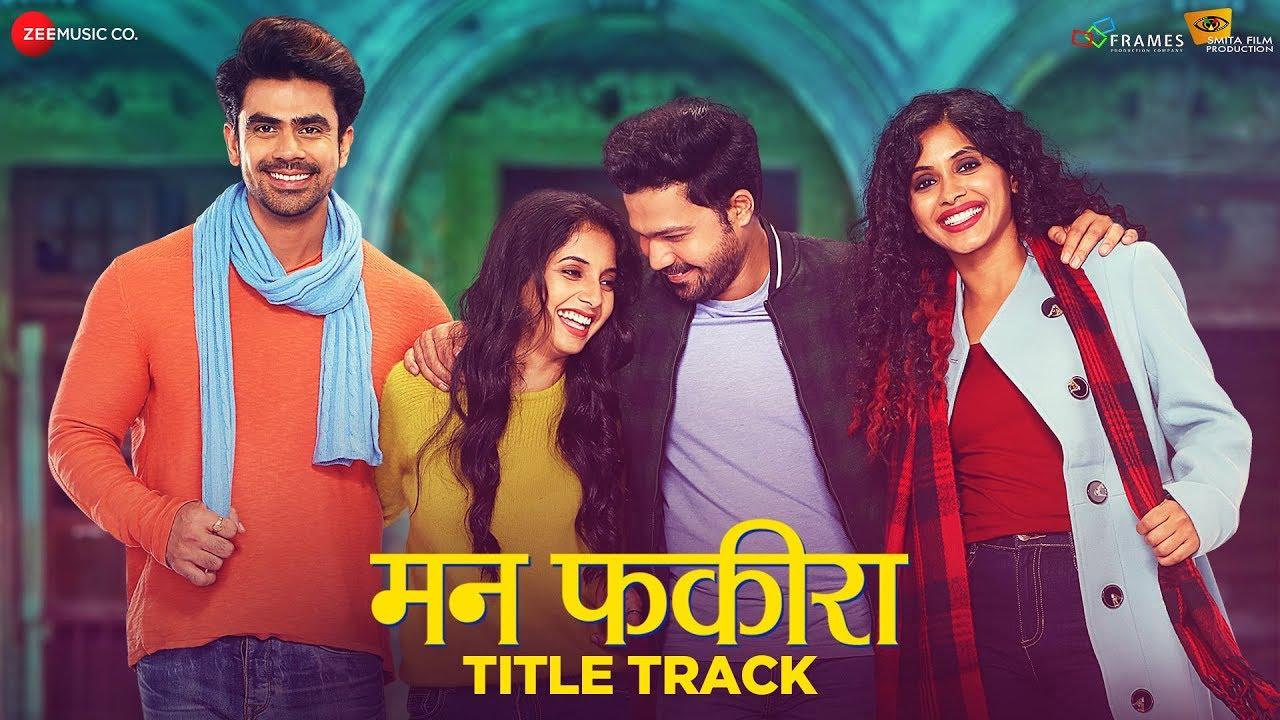Download Mann Fakiraa - Title Track   Sayali S, Suvrat J, Anjali P & Ankit M   Siddharth M & Yashita S