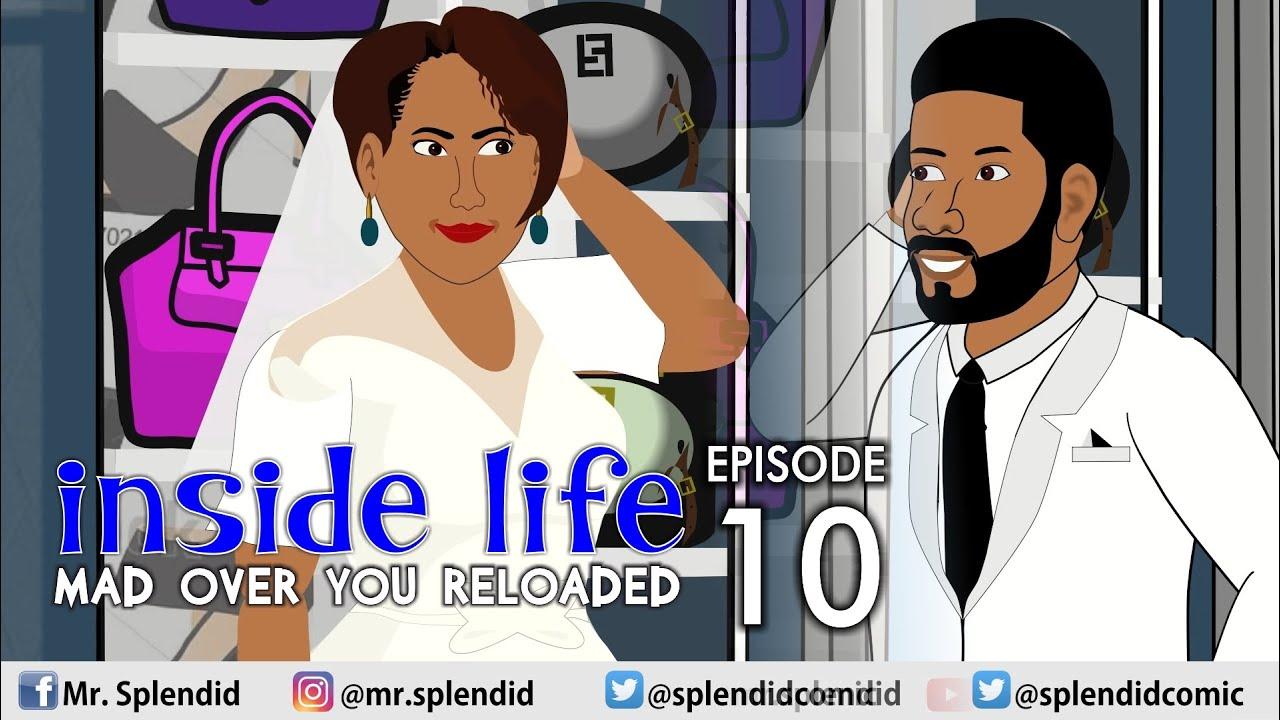 Download INSIDE LIFE; MAD OVER YOU RELOADED EP 10 (Mama bomboy) (Splendid TV) (Splendid Cartoon)