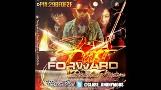 FAST FORWARD [DANCEHALL MIXTAPE] APRIL 2K13 BY @CLARE_ANONYMOUS
