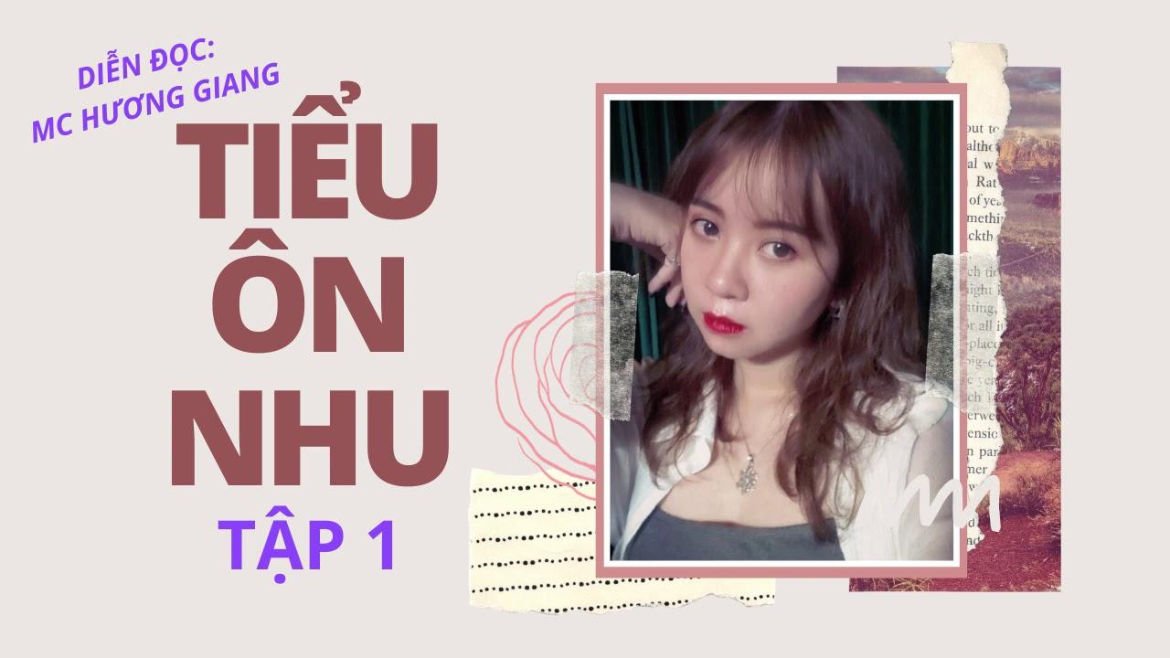[Tập 1] Tiểu Ôn Nhu - Hương Giang   Truyện Ngôn tình, Sủng