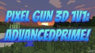 Pixel Gun 3D - 1v1 With Advanced Prime!