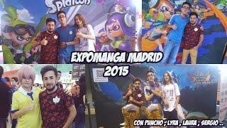 ¡ GRAN DÍA ! ¡ EXPOMANGA 2015 MADRID ! | El diario de Gavi .
